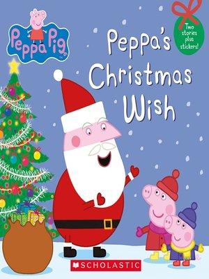 Peppa\u0027s Christmas Wish by Scholastic · OverDrive (Rakuten OverDrive
