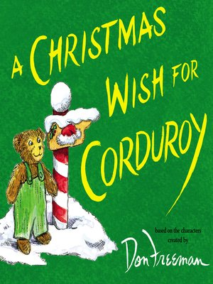 A Christmas Wish For Corduroy by BG Hennessy · OverDrive (Rakuten