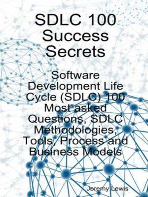 SDLC 100 Success Secrets - Software Development Life Cycle (SDLC