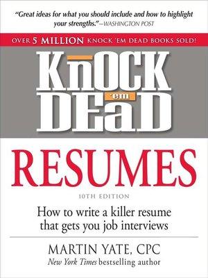 Knock \u0027em Dead Resumes by Martin Yate · OverDrive (Rakuten OverDrive