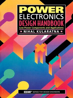 Power Electronics Design Handbook by Nihal Kularatna · OverDrive