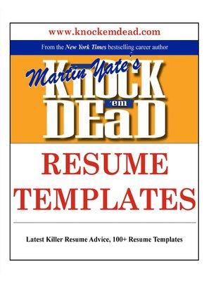Knock Em Dead Resume Templates by Martin Yate · OverDrive (Rakuten - Knock Em Dead Resumes