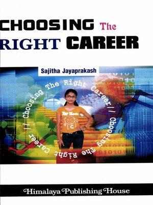 Choosing the Right Career by Sajitha Jayaprakash · OverDrive