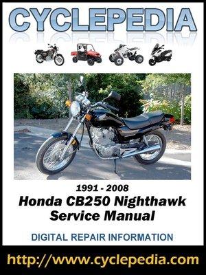 Honda CB250 Nighthawk 1991-2008 Service Manual by Cyclepedia Press