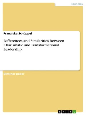 Differences and Similarities between Charismatic and - transformational leadership definition