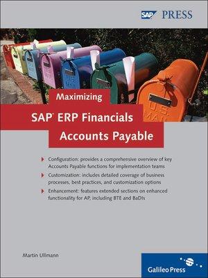 Maximizing SAP ERP Financials Accounts Payable by Martin Ullmann