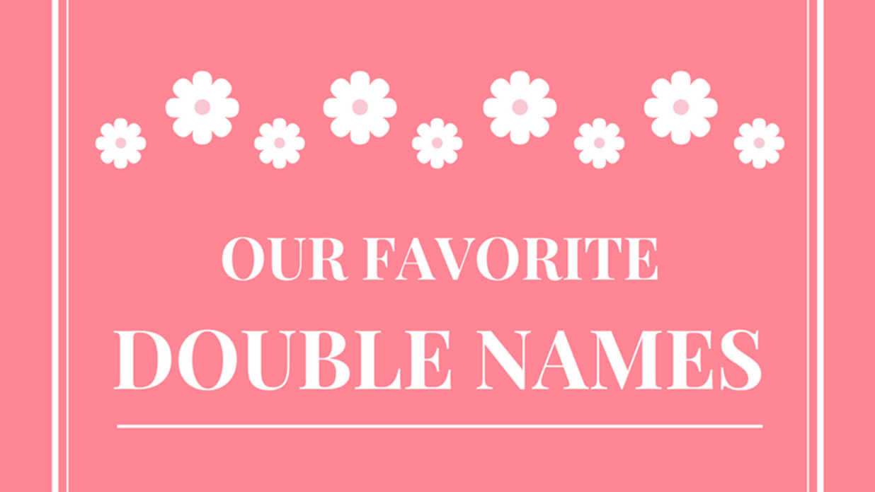 / Name Our Favorite Double Names
