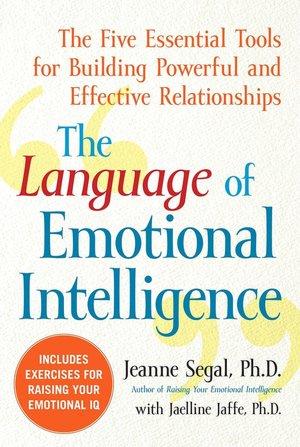 The Language of Emotional Intelligence The Five Essential Tools for - emotional intelligence pdf