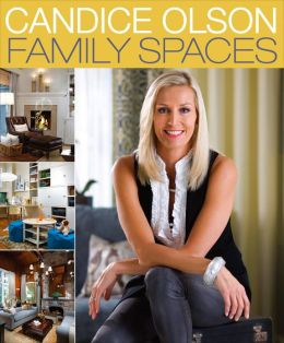 Candice Olson Family Spaces by Candice Olson