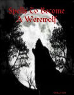 Spells to Become a Werewolf