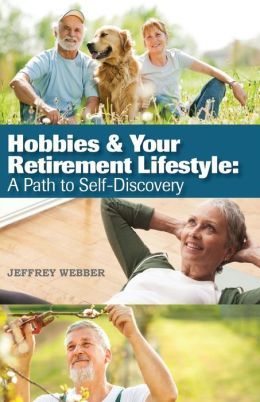 Hobbies & Your Retirement Lifestyle: A Path to Self ...