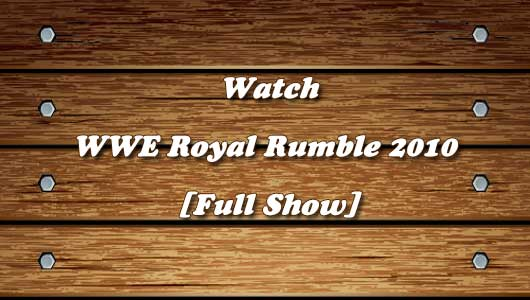 watch wwe royal rumble 2010 full show