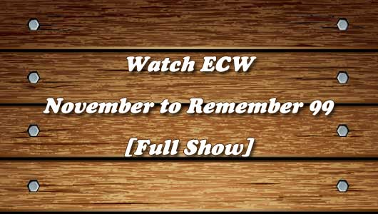 watch ecw november to remember 1999
