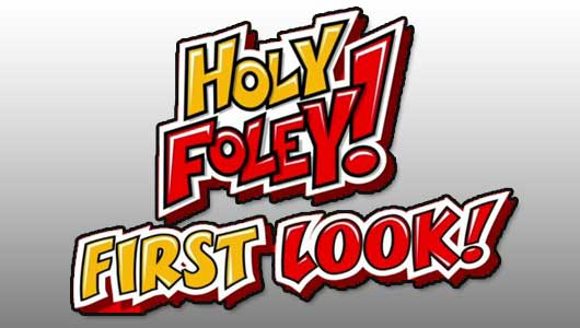watch wwe holy foley first look
