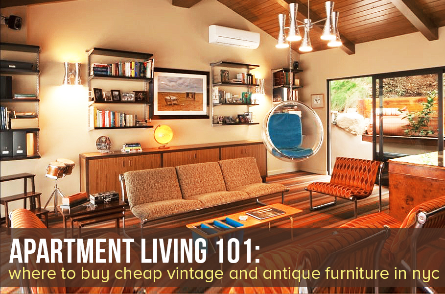 The Best Places to Buy Cheap Vintage and Antique Furniture in NYC - best place to buy living room furniture