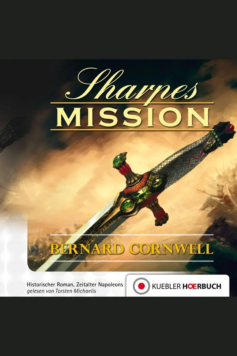 Bernard Cornwell Libros Sharpes Mission By Bernard Cornwell Y Torsten Michaelis By Bernard