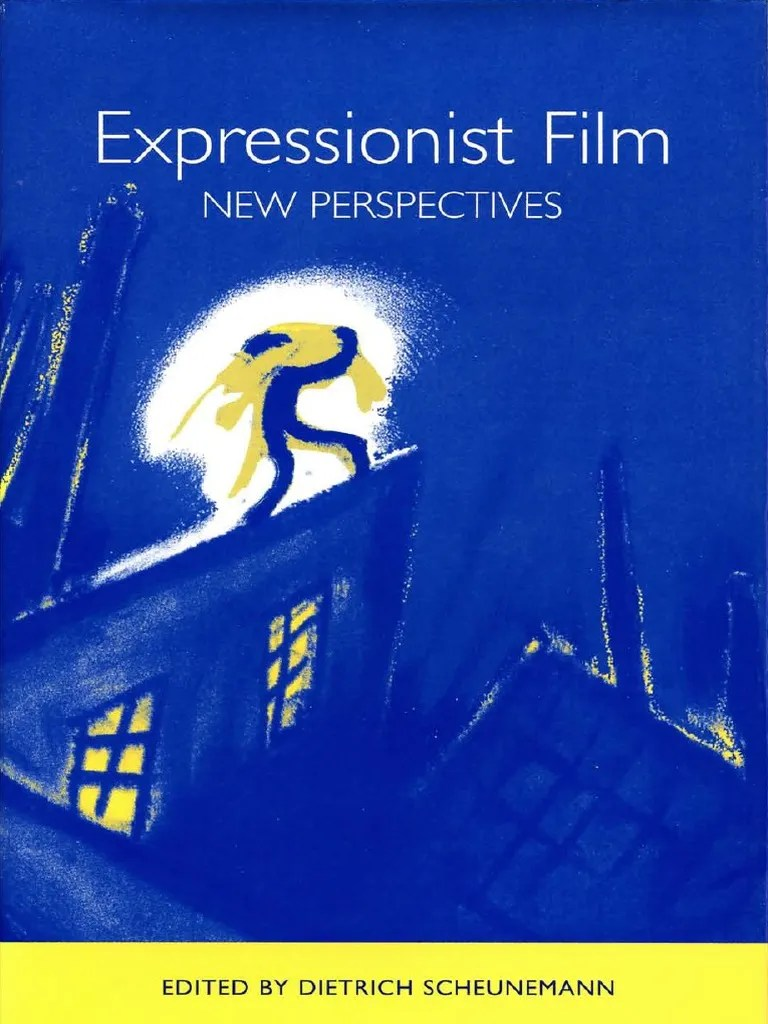 Expressionist Film New Perspectives Pdf Expressionism Cinema Of Germany