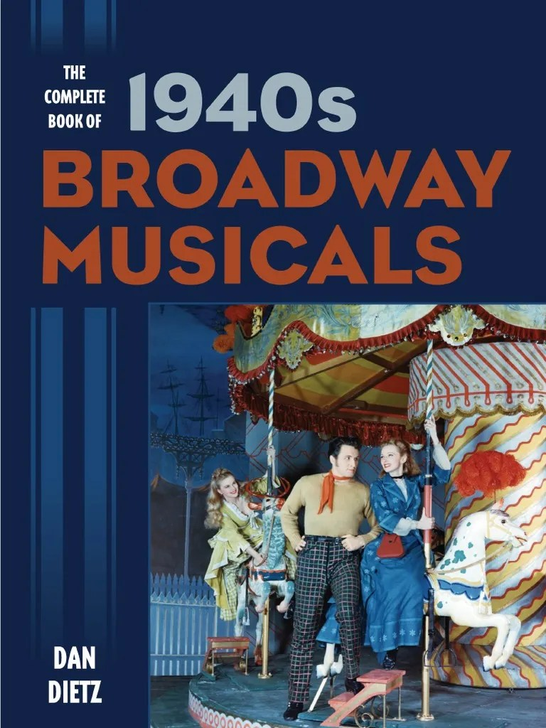 The Complete Book Of 1940s Broadway Musicals 2015 Pdf Theatre Performing Arts