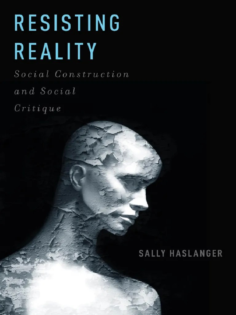 Arts Et Rangements Christine Roy Sally Haslanger Resisting Reality Social Construction And Social