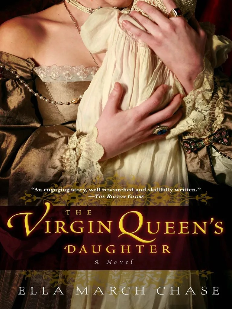 Garderobe Queen Elizabeth The Virgin Queen S Daughter By Ella March Chase Excerpt
