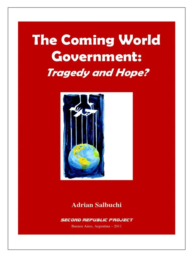 The Coming World Government Tragedy Hope Adrian Salbuchi May2011 Politics Unrest