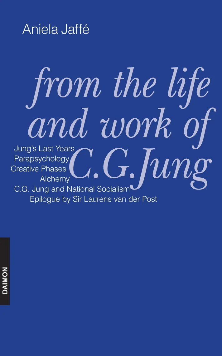 Read From The Life And Work Of C G Jung Online By Aniela Jaffé And Sir Laurens Van Der Post Books