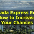 Canada Express Entry - How to Increase Your Chances