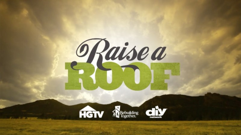 HGTV Raise A Roof TAG