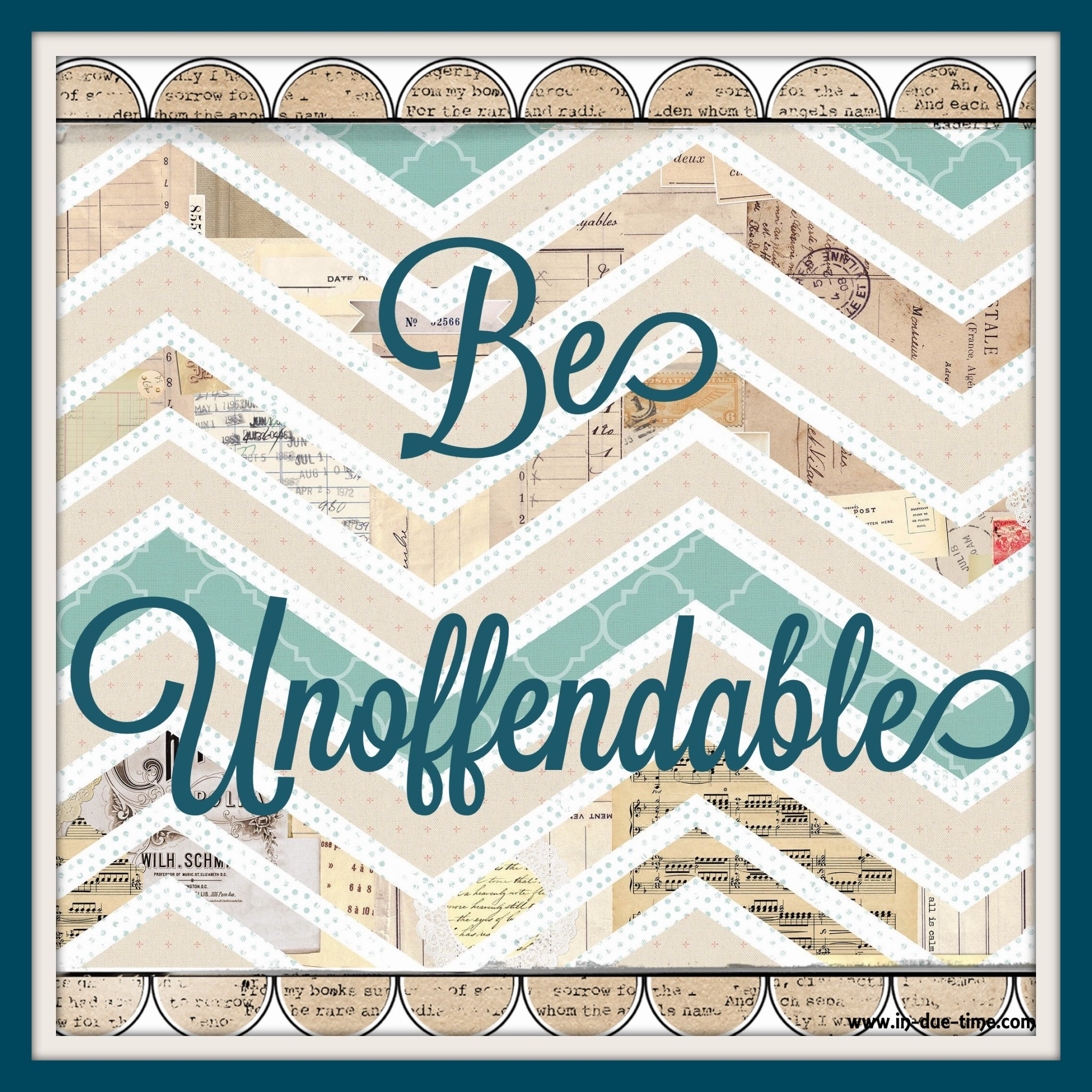 Be Unoffendable - In Due Time BLog