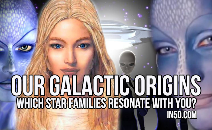 Our Galactic Origins - Which Star Families Resonate With You?  in5d.com