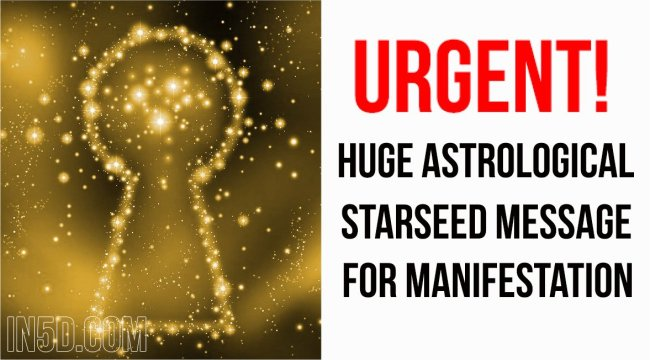 Urgent! Huge Astrological Starseed Message For Manifestation  in5d in 5d in5d.com www.in5d.com http://in5d.com/ body mind soul spirit BodyMindSoulSpirit.com http://bodymindsoulspirit.com/
