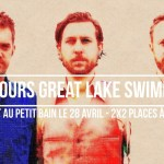 2x2 places à gagner pour le concert de Great Lake Swimmers au Petit Bain le 28 avril