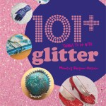 Review: 101+ Things to do with Glitter