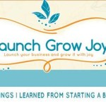 10 Things to Learn From Starting a Business – Launch Grow Joy