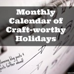 Calendar of Monthly Holidays – Plan Your Craft Blogging Out!