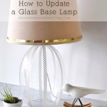 How to easily update a Glass Base Lamp