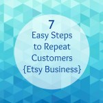 7 Easy Steps to Repeat Customers on Etsy