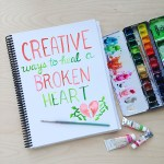 Creative Ways To Heal A Broken Heart