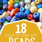 18 THINGS TO MAKE WITH BEADS- THAT AREN'T JEWELRY