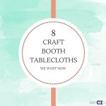 8 Craft Booth Tablecloths to Inspire