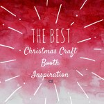 The BEST Christmas Craft Booth Inspiration