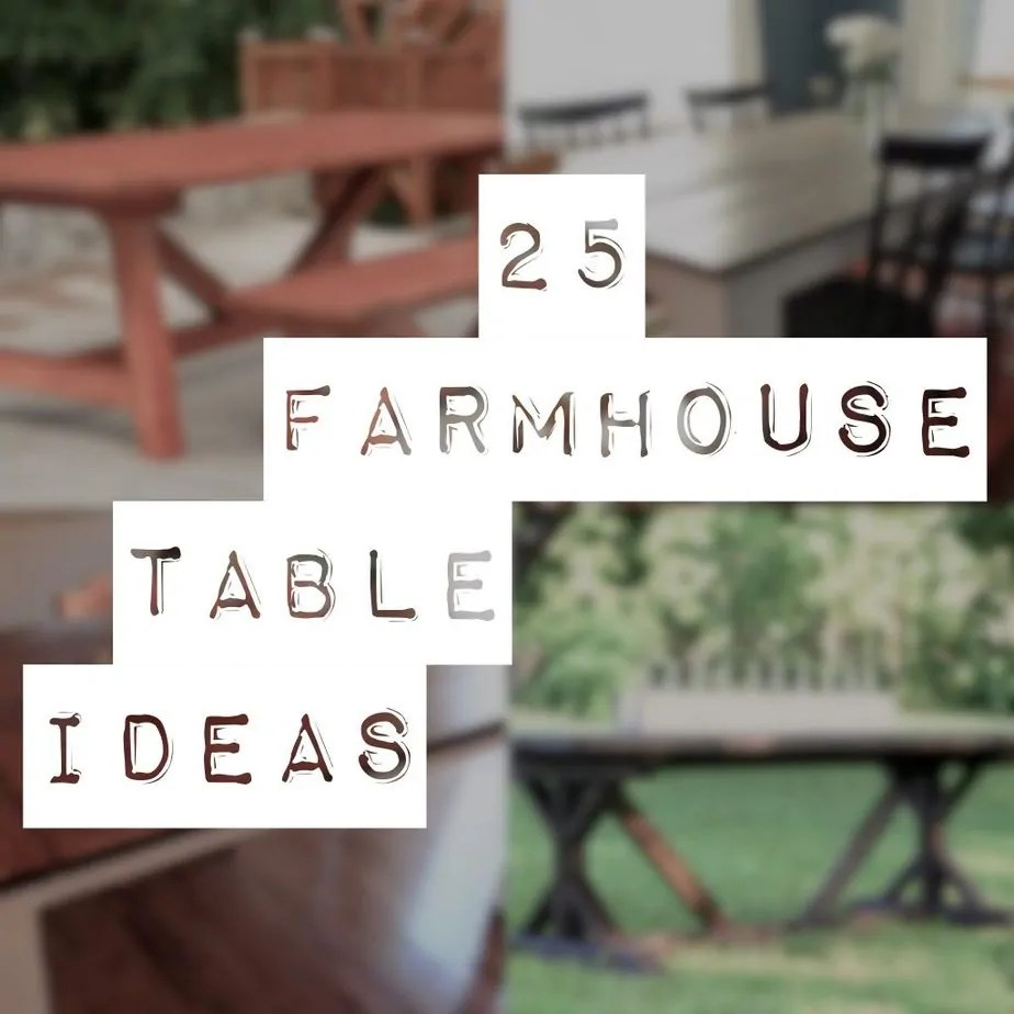 25 Diy Farmhouse Table Ideas With Free Plans Industry Diy