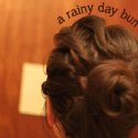A Rainy Day Hair Bun