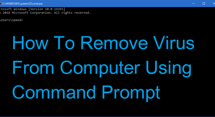 How To Remove Virus From Computer Using Command Prompt