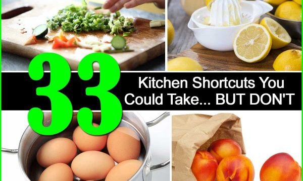 33 Kitchen Shortcuts You Could Take… BUT DON'T