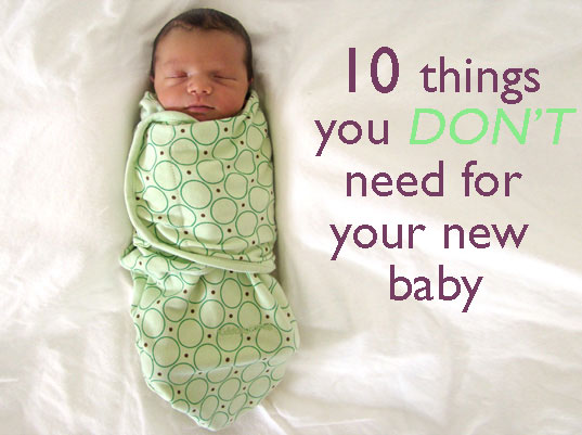 Ten things you DON\u0027T need to buy for your new baby Inhabitots