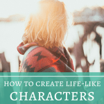 How to Create Life-like Characters in 6 Steps