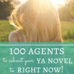 100 Agents to Submit Your YA Novel to Right Now!