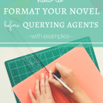 How to Format Your Novel Properly Before Querying Agents