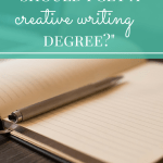 """Should I Get a Creative Writing Degree?"""
